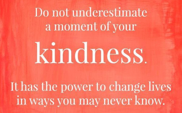 do-not-underestimate-a-moment-of-kindness-life-quotes-sayings-pictures